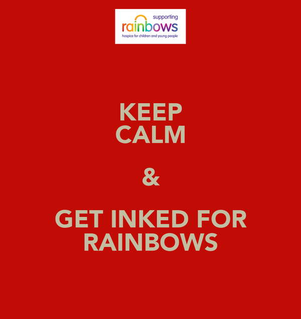 KEEP CALM & GET INKED FOR RAINBOWS