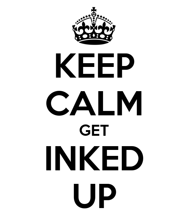 KEEP CALM GET INKED UP