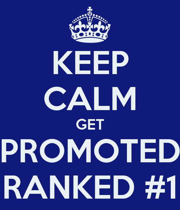 KEEP CALM GET PROMOTED RANKED #1