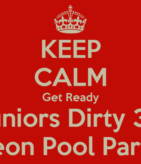 KEEP CALM Get Ready Juniors Dirty 30 Neon Pool Party