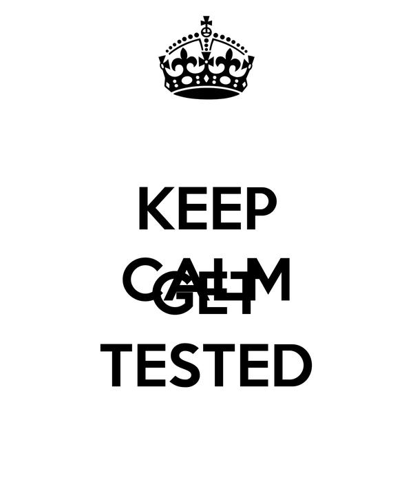 KEEP CALM  GET TESTED