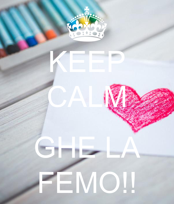 KEEP CALM  GHE LA FEMO!!
