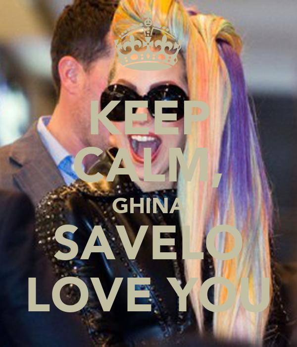 KEEP CALM, GHINA SAVELO LOVE YOU