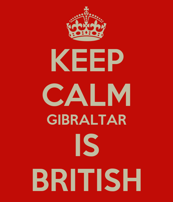 KEEP CALM GIBRALTAR IS BRITISH