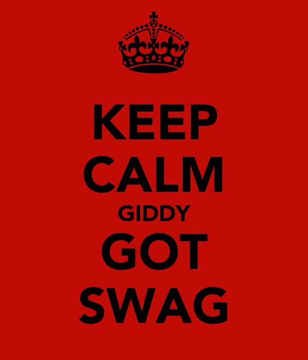 KEEP CALM GIDDY GOT SWAG