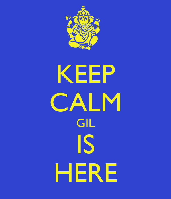 KEEP CALM GIL IS HERE