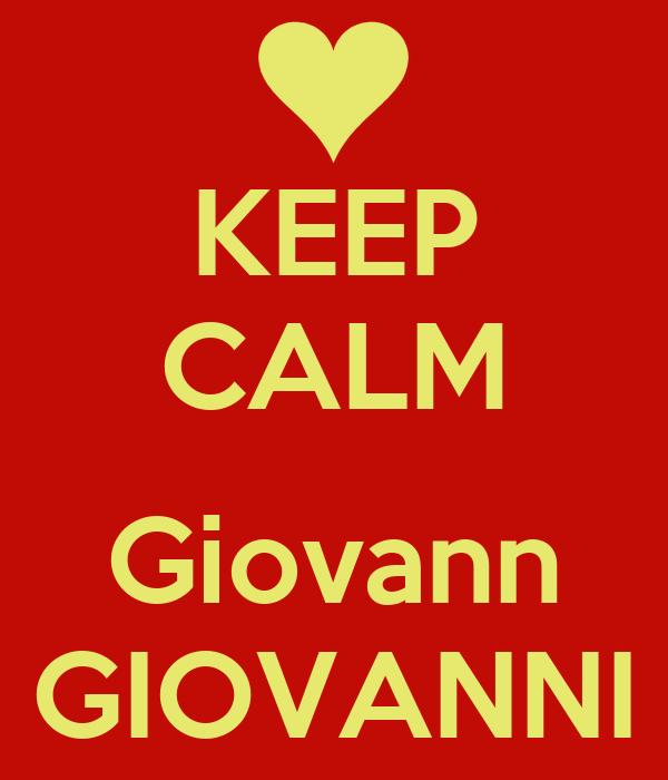KEEP CALM  Giovann GIOVANNI