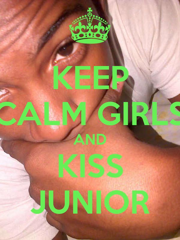 KEEP CALM GIRLS AND KISS JUNIOR