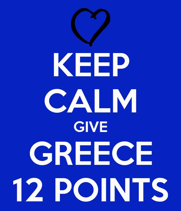 KEEP CALM GIVE GREECE 12 POINTS
