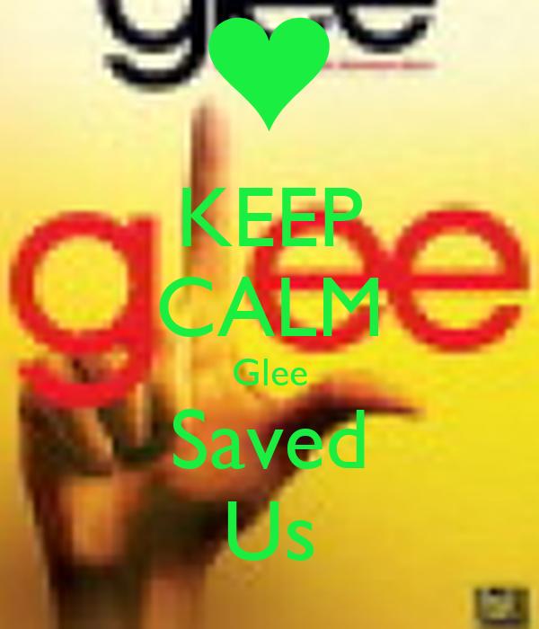 KEEP CALM Glee Saved Us