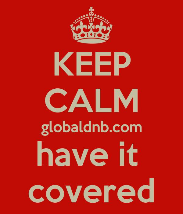 KEEP CALM globaldnb.com have it  covered