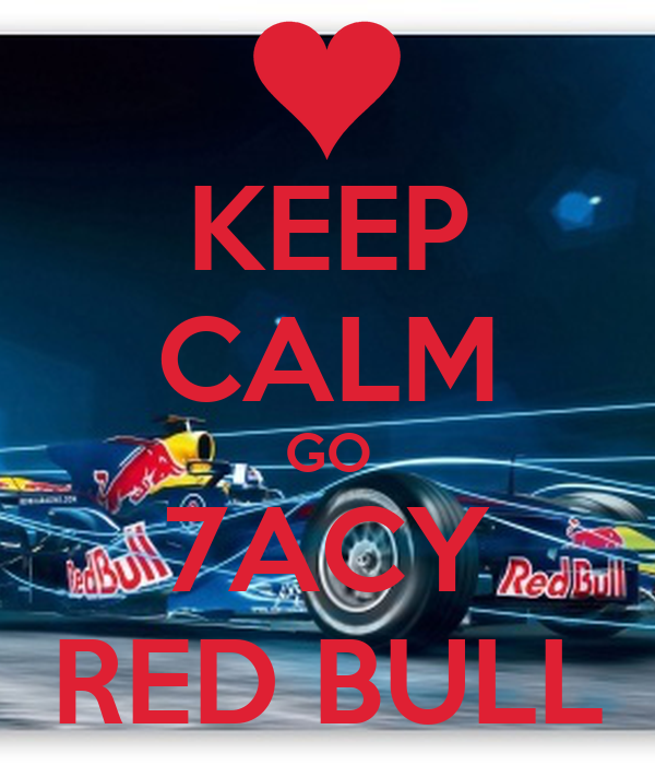 KEEP CALM GO 7ACY RED BULL