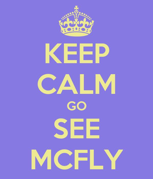 KEEP CALM GO SEE MCFLY