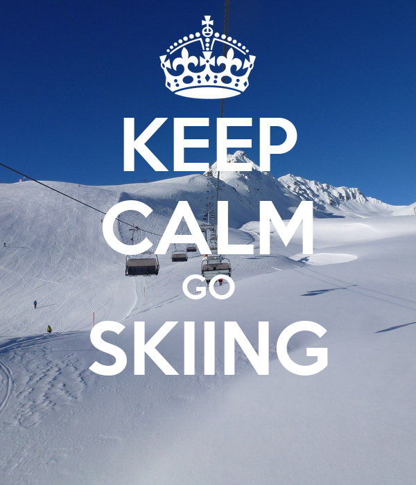KEEP CALM GO SKIING