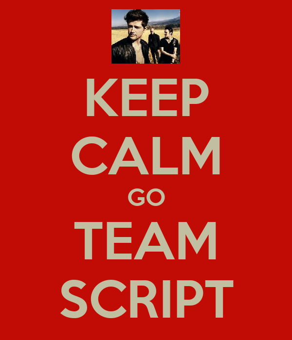 KEEP CALM GO TEAM SCRIPT