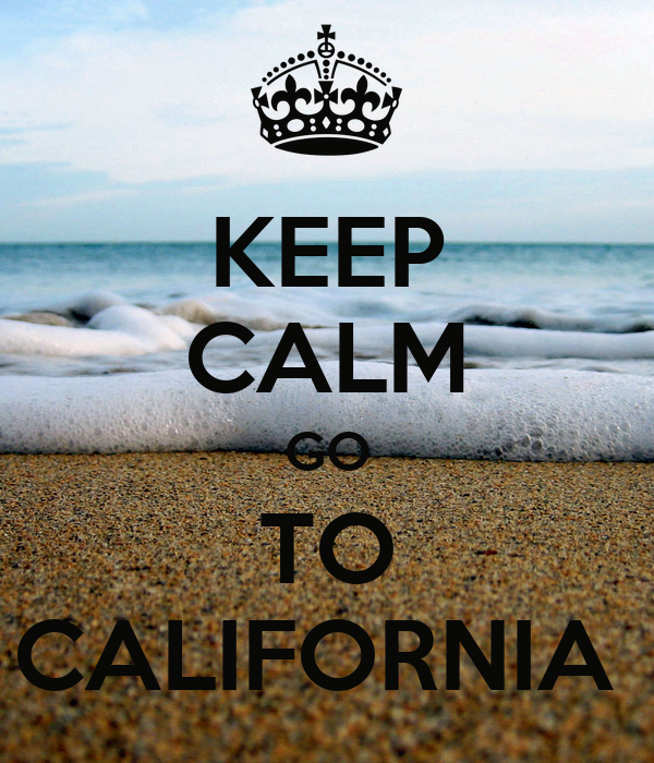 KEEP CALM GO TO CALIFORNIA