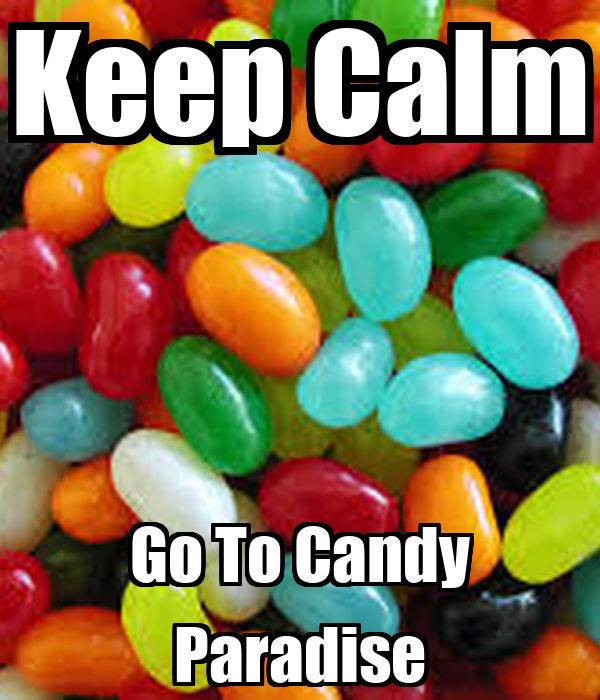 Keep Calm Go To Candy Paradise