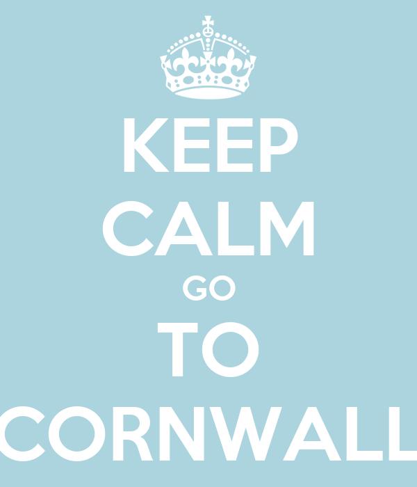 KEEP CALM GO TO CORNWALL