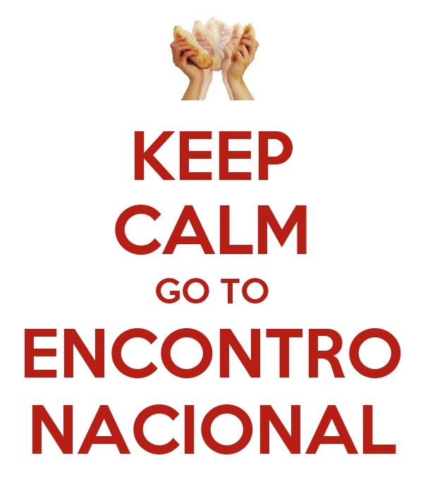 KEEP CALM GO TO ENCONTRO NACIONAL