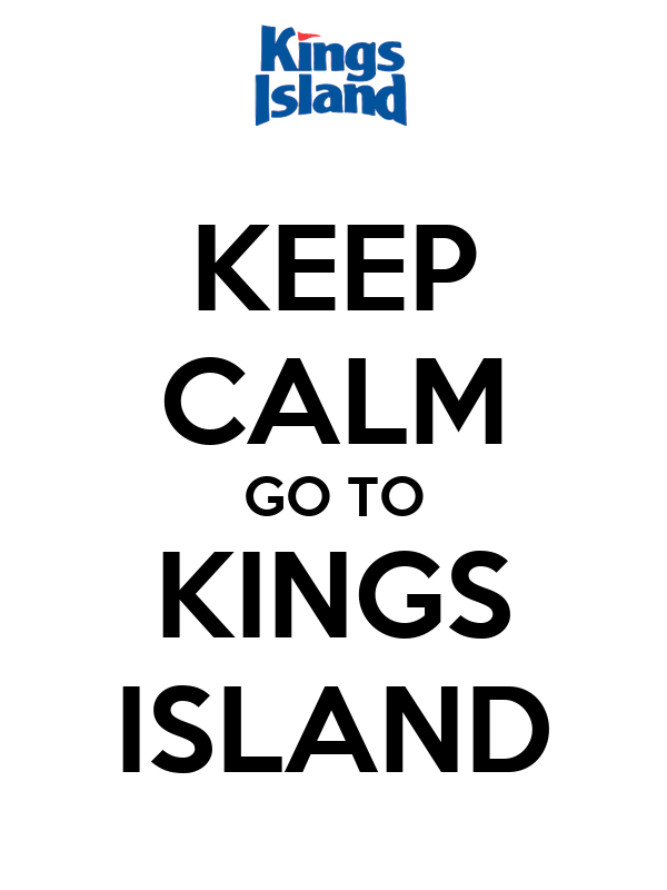 KEEP CALM GO TO KINGS ISLAND
