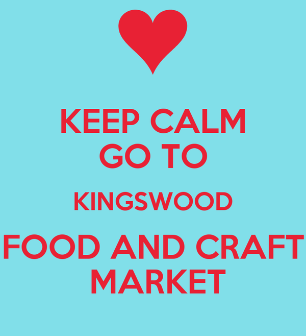 KEEP CALM GO TO KINGSWOOD FOOD AND CRAFT  MARKET
