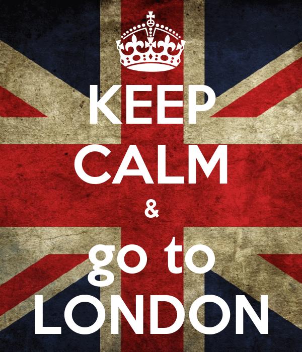 KEEP CALM & go to LONDON