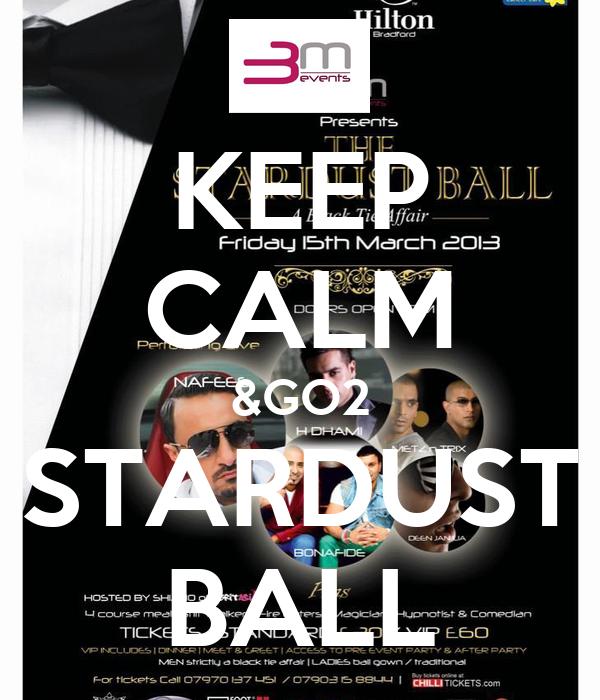 KEEP CALM &GO2 STARDUST BALL
