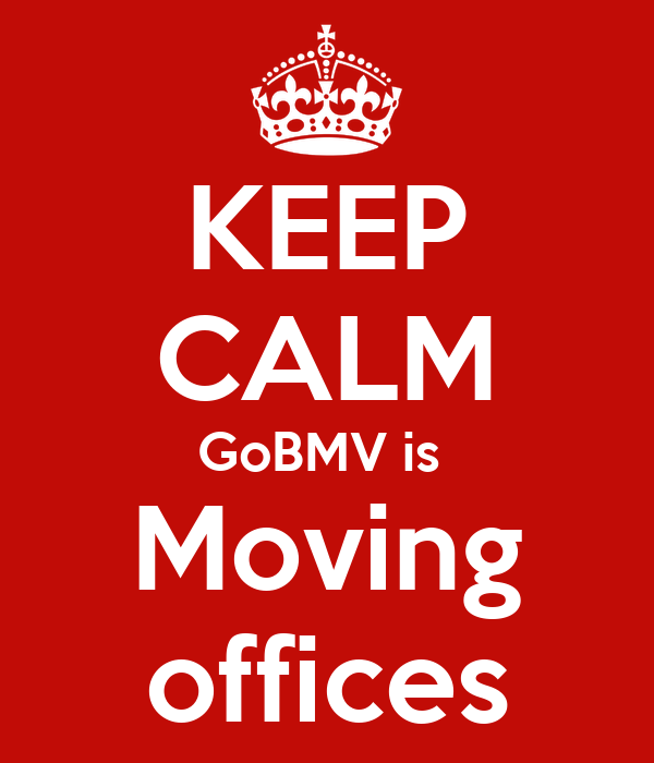 KEEP CALM GoBMV is  Moving offices