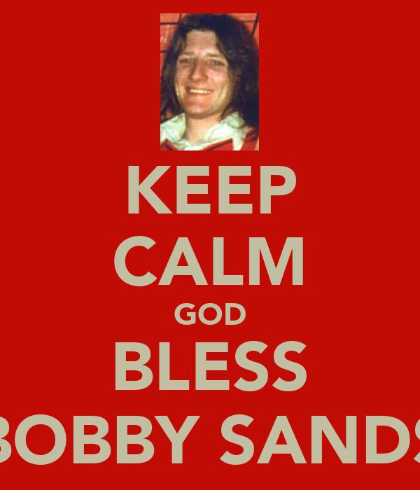 KEEP CALM GOD BLESS BOBBY SANDS