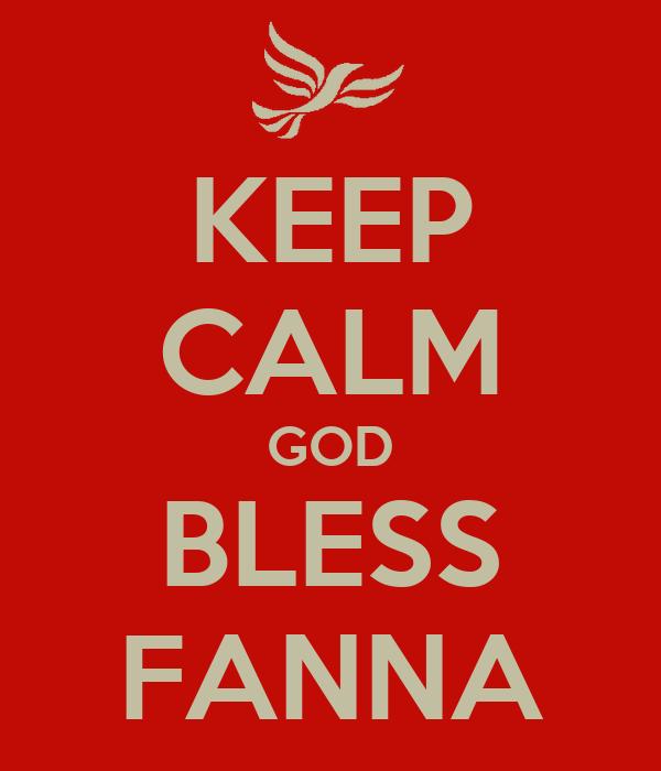 KEEP CALM GOD BLESS FANNA
