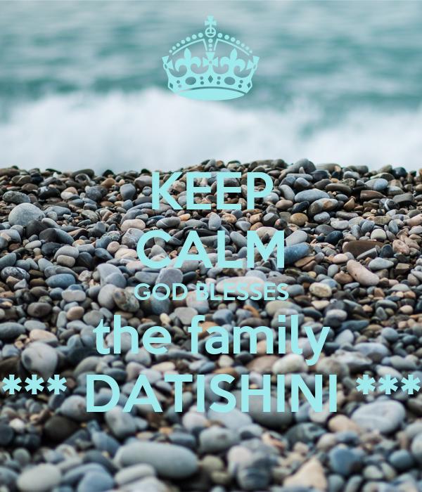 KEEP CALM GOD BLESSES the family *** DATISHINI ***