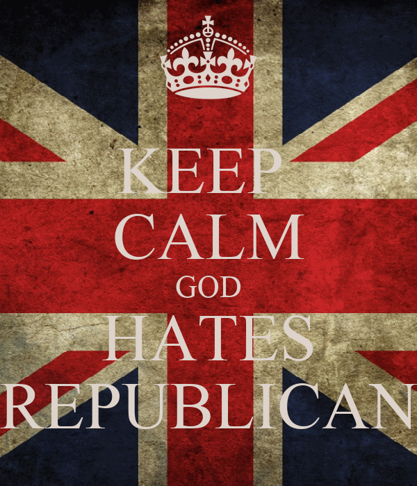 KEEP  CALM GOD HATES REPUBLICAN