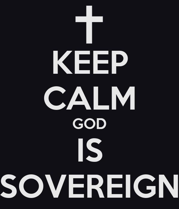 KEEP CALM GOD IS SOVEREIGN