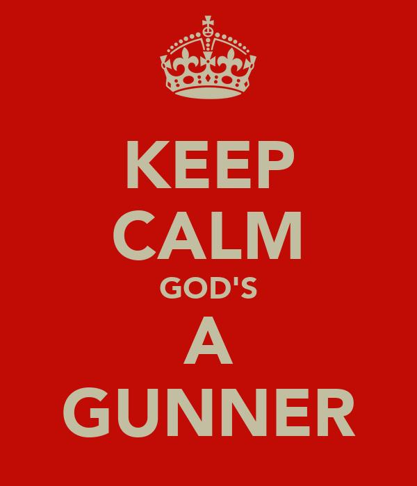 KEEP CALM GOD'S A GUNNER