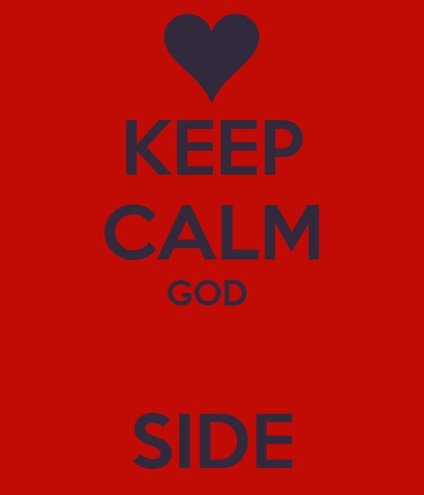 KEEP CALM GOD   SIDE
