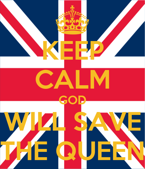 KEEP CALM GOD WILL SAVE THE QUEEN
