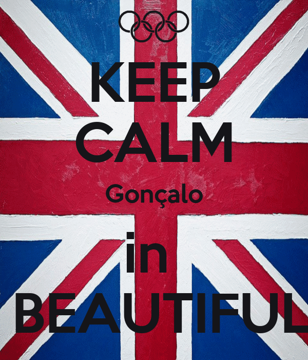 KEEP CALM Gonçalo in   BEAUTIFUL