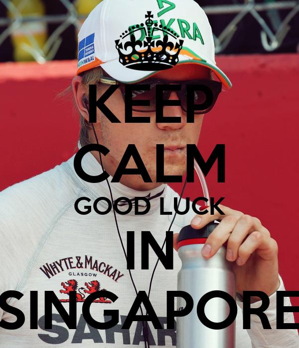 KEEP CALM GOOD LUCK IN SINGAPORE