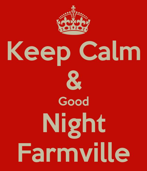 Keep Calm & Good Night Farmville