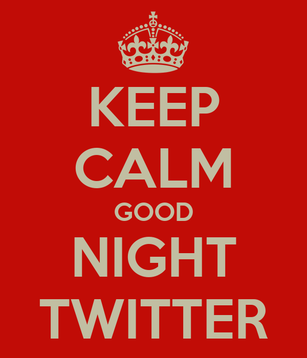 KEEP CALM GOOD NIGHT TWITTER