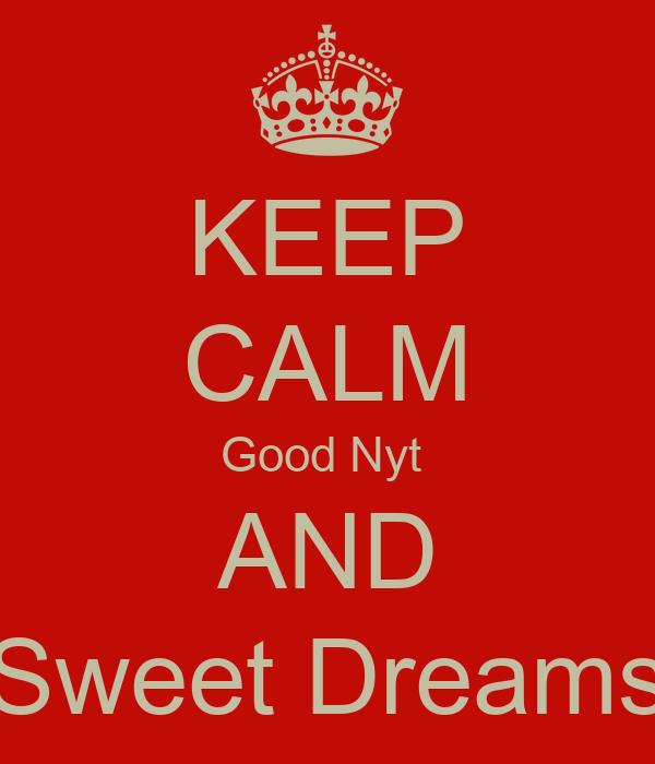 KEEP CALM Good Nyt  AND Sweet Dreams