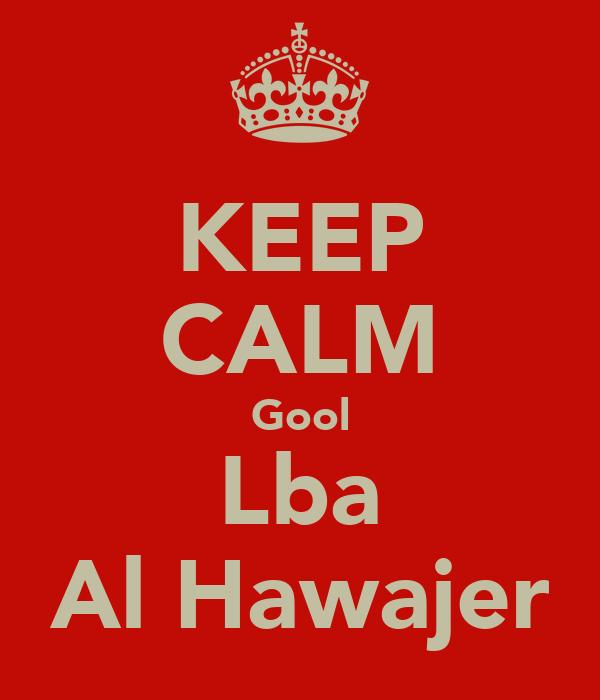 KEEP CALM Gool Lba Al Hawajer