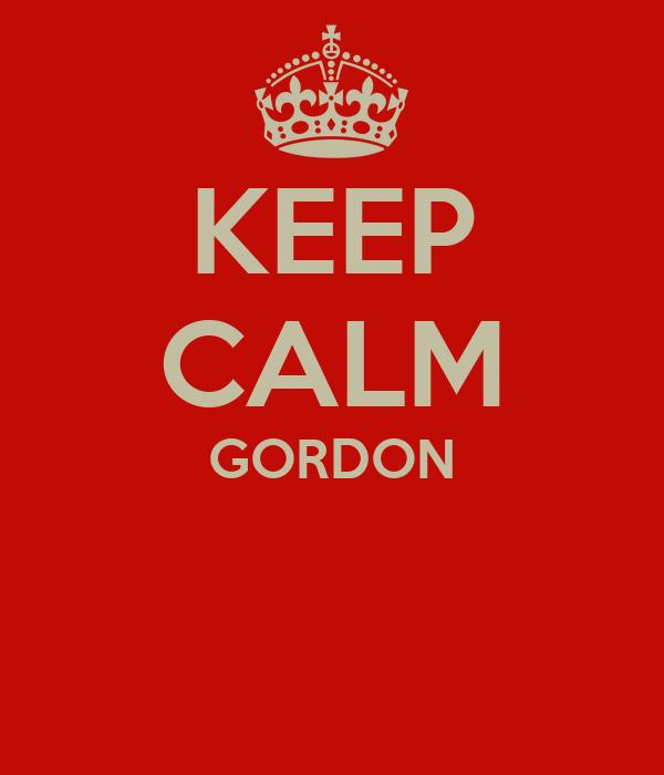 KEEP CALM GORDON