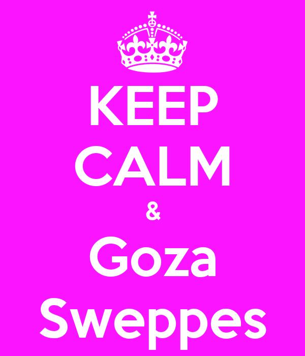 KEEP CALM & Goza Sweppes