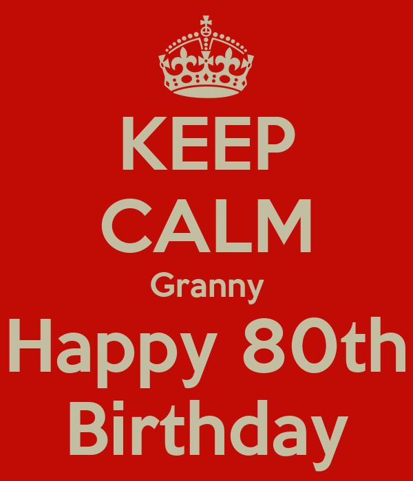 KEEP CALM Granny Happy 80th Birthday