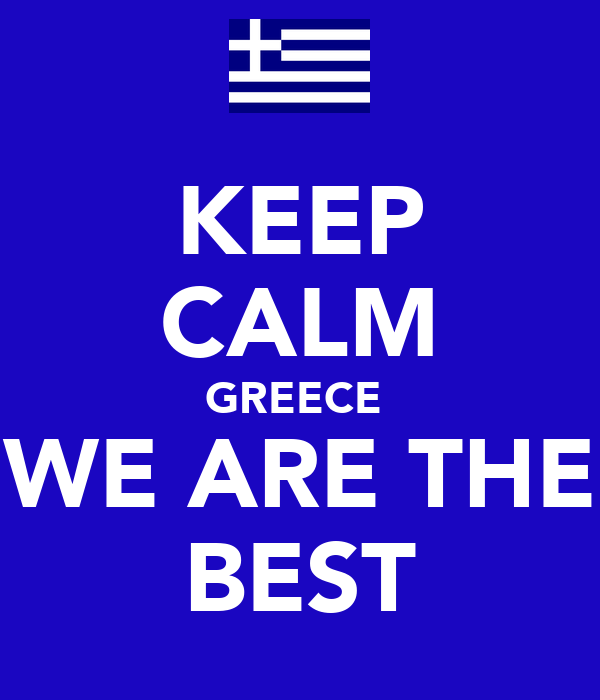 KEEP CALM GREECE  WE ARE THE BEST