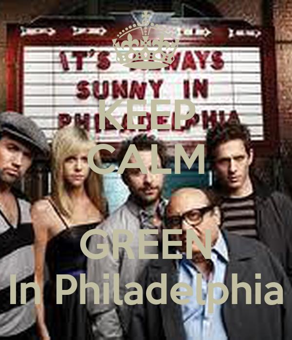 KEEP CALM  GREEN In Philadelphia