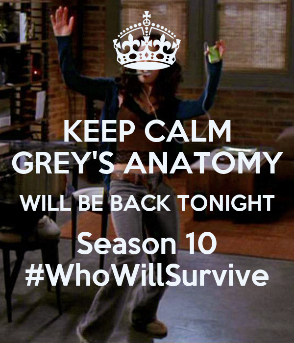 KEEP CALM GREY'S ANATOMY WILL BE BACK TONIGHT Season 10 # ...