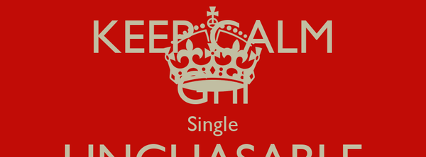 KEEP CALM Gril Single UNCHASABLE