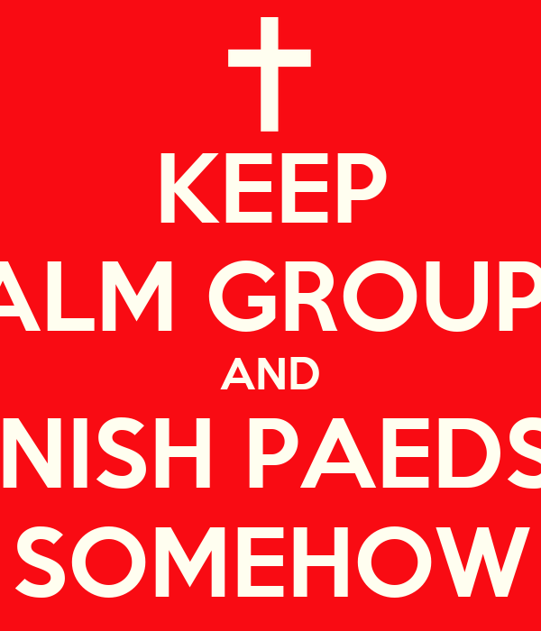 KEEP CALM GROUP D AND FINISH PAEDS... SOMEHOW